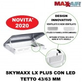 OBLO' MAXXAIR SKYMAXX LX PLUS CON LED PANORAMICO 700x500 MM - TETTO 43/63 MM PER CAMPER VAN CARAVAN